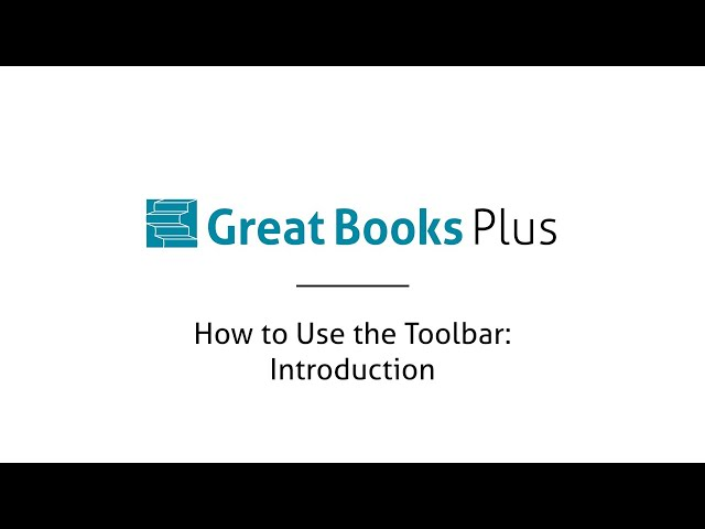Great Books Plus — How to Use the Toolbar: Introduction