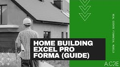 Single Family Home Construction Pro Forma in Excel for Home Builders