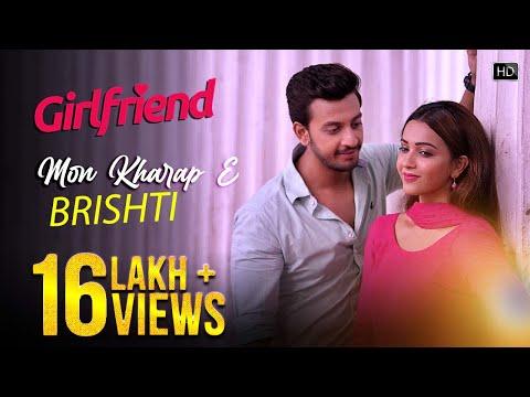 Mon Kharap E Bristi | Girlfriend | Bonny | Koushani | Soham Naik | Jeet Gannguli | Raja Chanda