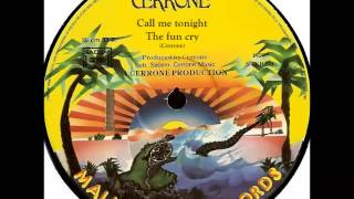 CERRONE - Call me tonight / The fun cry (Inedit complet version) 1979
