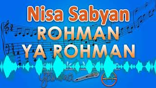 Nisa Sabyan - Rohman Ya Rohman (Karaoke Lirik Tanpa Vokal) by GMusic Mp3