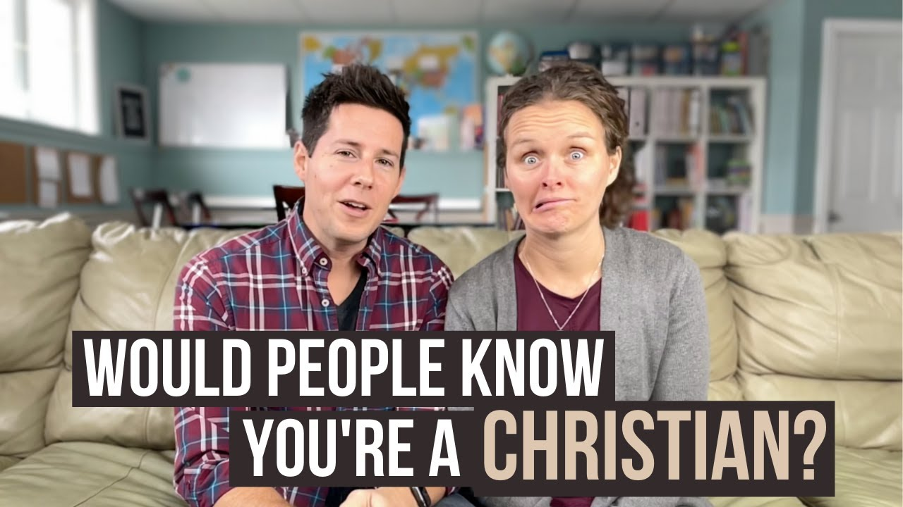 Would People Know You're A Christian?
