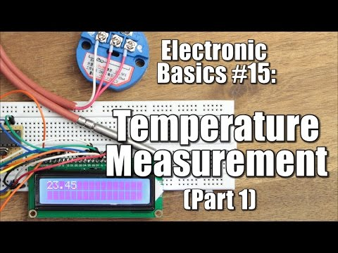 Electronic Basics #15: Temperature Measurement (Part 1) || NTC, PT100, Wheatstone Bridge