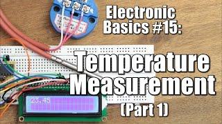 Electronic Basics #15: Temperature Measurement (Part 1) || NTC, PT100, Wheatstone Bridge