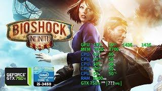 BioShock Infinite | GTX 750Ti 2GB + i5-3450 + 8GB RAM