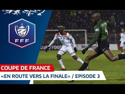 """Coupe de France : """"En route vers la finale""""  / Episode 3 I FFF 2018-2019"""
