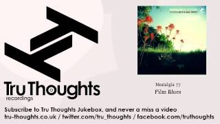 Nostalgia 77 - Film Blues - feat. Keith Tippett, Julie Tippett - Tru Thoughts Jukebox