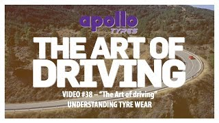 The Art Of Driving - Video#38 | Understanding Tyre Wear - 2 | Presented By Apollo Tyres