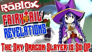 THE SKY DRAGON SLAYER IS SO OP! | Roblox: Fairy Tail Revelations