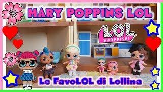 Baixar LOL SURPRISE = MARY POPPINS LOL!! Le FavoLOL di LOLLINA storia by Lara e Barbara