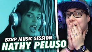 NATHY PELUSO || BZRP Music Sessions #36: REACCION
