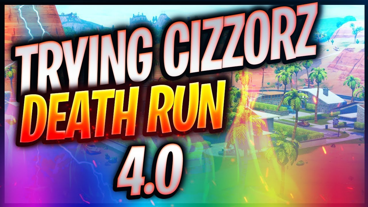 TRYING THE CIZZORZ DEATH RUN 4.0 | Fortnite