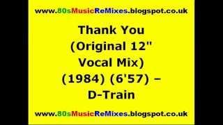 "Thank You (Original 12"" Vocal Mix) - D-Train   Francois Kevorkian   80s Club Music   80s Club Mixes"