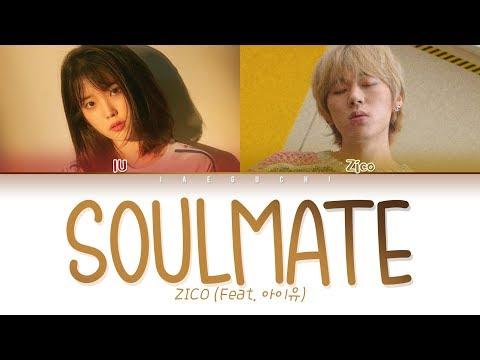 ZICO - SoulMate (Feat. IU (아이유)) (Eng/Rom/Han/가사/Lyrics)