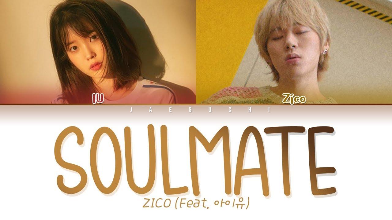 Download ZICO - SoulMate (Feat. IU (아이유)) (Eng/Rom/Han/가사/Lyrics)