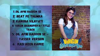 Virgin Bhanupriya - Full Album  | Urvashi Rautela & Gautam Gulati