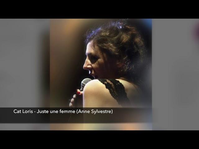 CAT LORIS   Juste une femme (Anne Sylvestre)