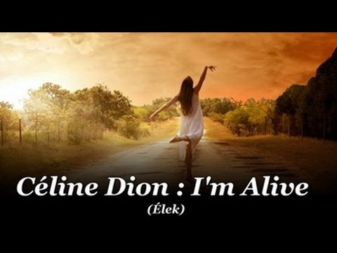 Celine Dion : I'm alive / Élek (magyar felirattal) mp3 letöltés