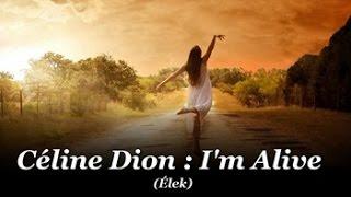 Celine Dion : I'm alive / Élek (magyar felirattal)