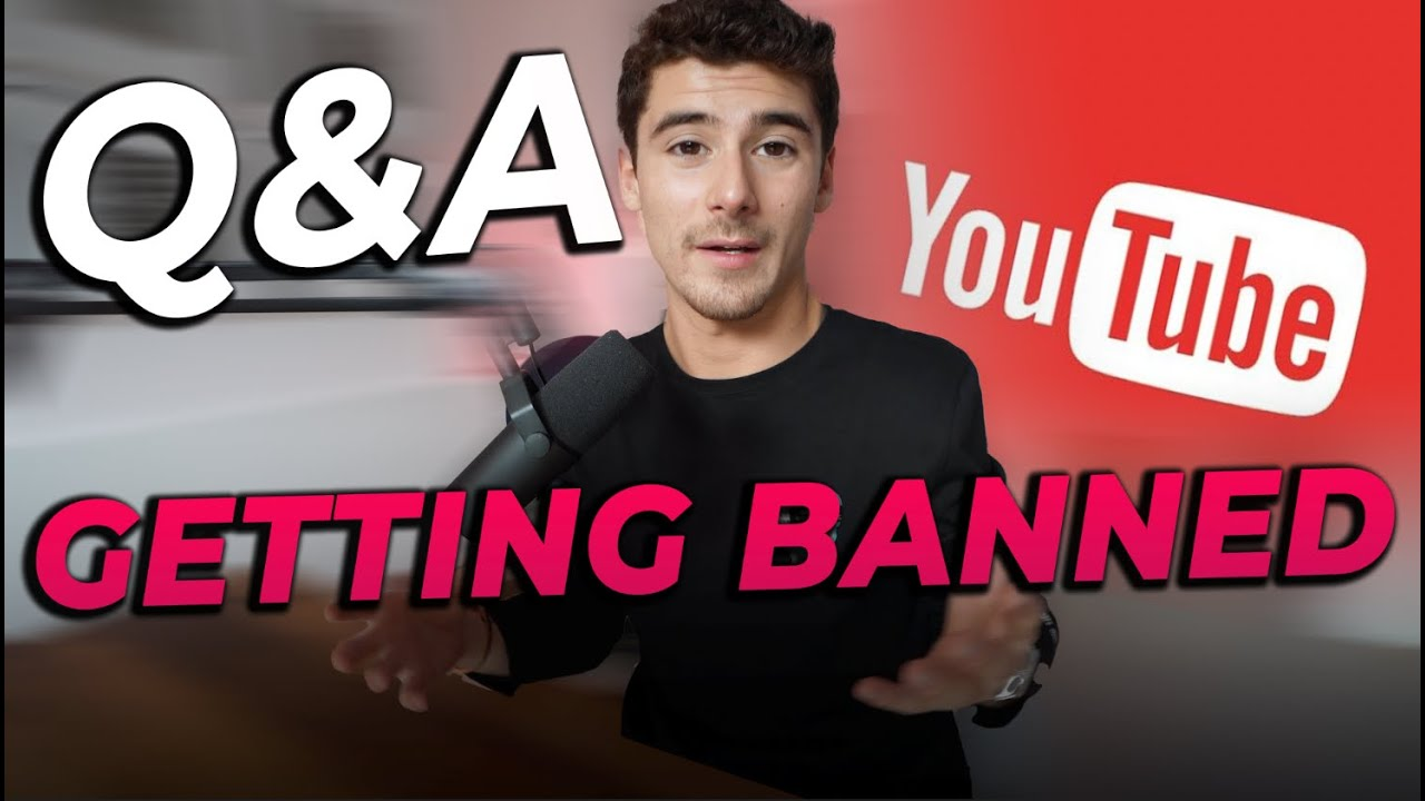 Q&A - Getting Banned On Youtube?
