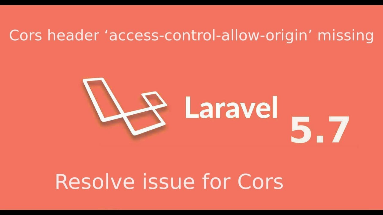 Laravel 5 7 tutorial - Resolve cors issue | No Access-Control-Allow-Origin