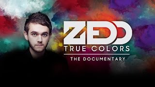 Repeat youtube video Zedd: True Colors Documentary (Trailer)
