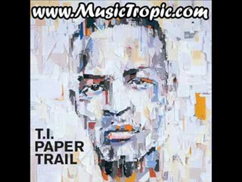 T.I. - On Top Of The World (Paper Trail)