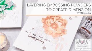 Layering Embossing Powders   WOW! Embossing