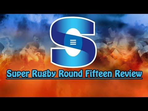 2016 Super Rugby Round Fifteen Review