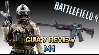 Battlefield 4: M4 - La mejor carabina? - Guia y Review - (Gameplay/Comentario)