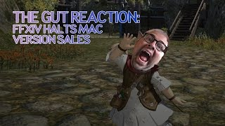 The Gut Reaction - FFXIV Mac Sales Halted
