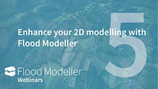 Enhance your 2D modelling with Flood Modeller
