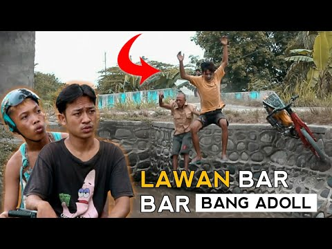 LAWAN BAR BAR BG ADOLL - EXSTRIM LUCU BG ADOLL