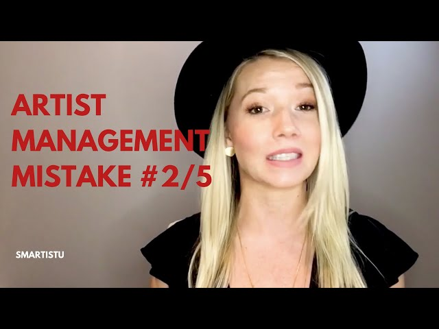 Artist Management Mistake #2 of 5 (and how to avoid it)