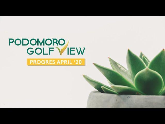 PROGRES PODOMORO GOLF VIEW APRIL 2020