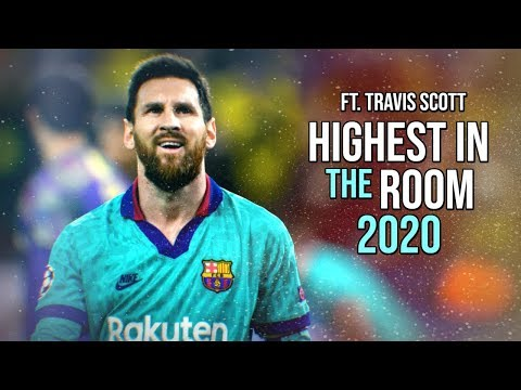 Lionel Messi ►  HIGHEST IN THE ROOM - Travis Scott ● Goals & Skills 2019/2020 ᴴᴰ