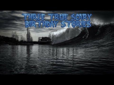 3 True Scary Birthday Stories