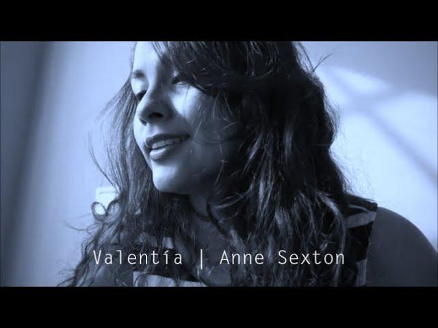 Valentía (Coraje)   Anne Sexton