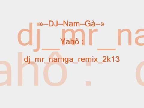 Xuân Này Con Không Về (Remix)- DJ Nam Gà - DJ Gucci
