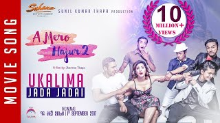 New Nepali Movie -2017/2074| UKALIMA JADA |A Mero Hajur 2| Ft.Samragyee R L Shah,Salin Man Baniya