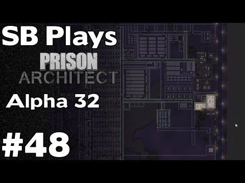 Laying the Foundations - SB Plays Prison Architect (Alpha 32) ep48 (3rd Prison)