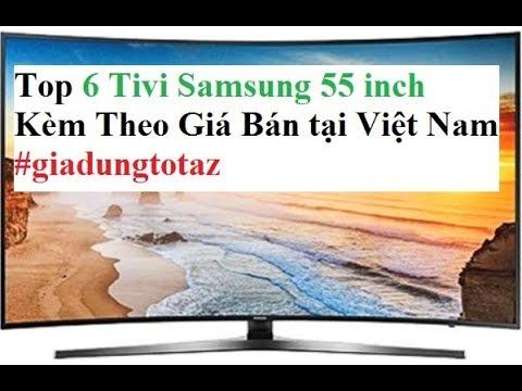Top 6 Tivi Samsung 55 Inch Kèm Theo Giá Bán Tại Việt Nam - Gia Dụng Tốt AZ.