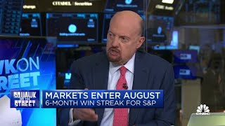 Here are Jim Cramer's expectations for markets in August
