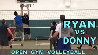 RYAN  vs DONNY - Open Gym Volleyball Highlights (4/26/18) part 1