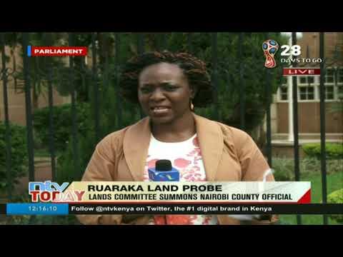 Ruaraka Land Probe: Lands Committee summons Nairobi County official