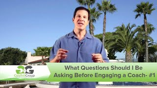 What Questions Should I Be Asking Before Engaging a Coach- #1
