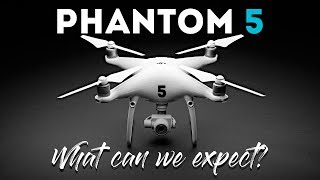 DJI Phantom 5 - What can we expect?