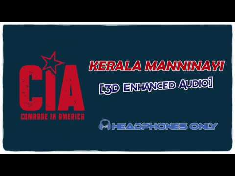Kerala Manninayi (3D Enhanced Audio )- CIA