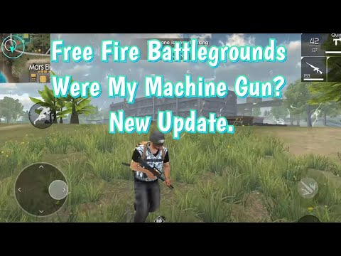 Free Fire Battlegrounds - Where My Machine Gun? New Update.