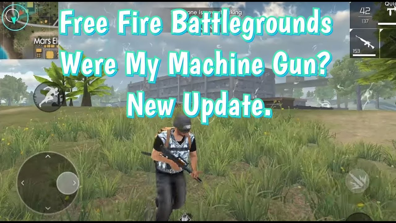Free Fire Battlegrounds Where My Machine Gun New Update